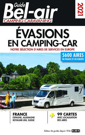 Guide Bel-air camping-caravaning 2021 : évasions en camping-car : notre sélection d'aires de services en Europe