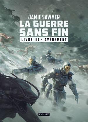 La guerre sans fin. Volume 3, Avènement