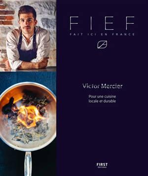 Fief : fait ici en France : pour une cuisine locale et durable