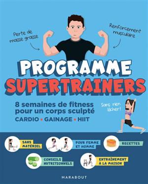 Programme super trainers : 8 semaines de fitness pour un corps athlétique