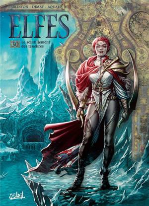 Elfes. Volume 30, Le scintillement des ténèbres