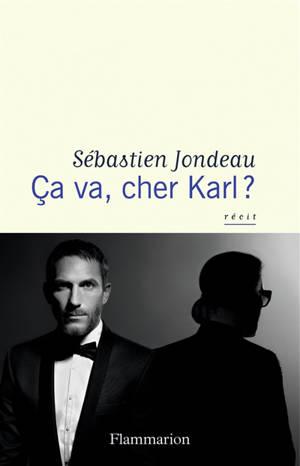 Ca va, cher Karl ?
