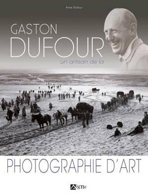 Gaston Dufour : un artisan de la photographie d'art