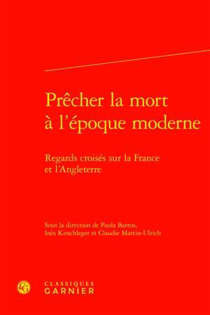 Prêcher la mort à l'époque moderne : regards croisés sur la France et l'Angleterre