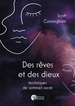 Des rêves et des dieux : techniques de sommeil sacré