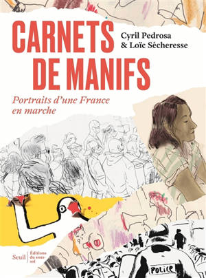 Carnets de manifs : portraits d'une France en marche
