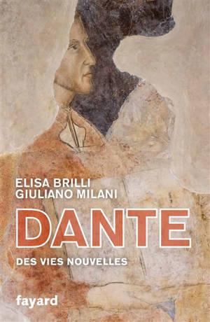 Dante : les vies nouvelles