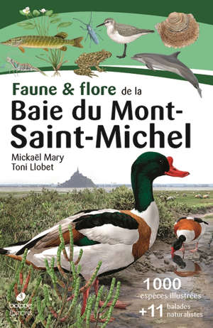 Faune & flore de la baie du Mont-Saint-Michel : 1.000 espèces illustrées + 11 balades naturalistes