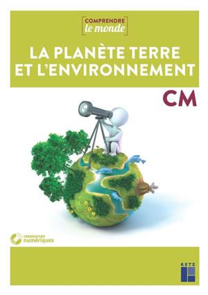 La planète Terre et l'environnement : CM