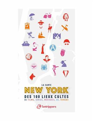 New York : la carte des 100 lieux cultes de films, séries, musiques, BD, romans