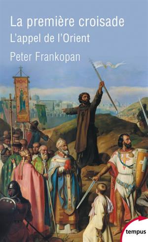 La première croisade : l'appel de l'Orient