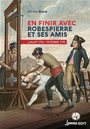 En finir avec Robespierre et ses amis : juillet 1794-octobre 1795
