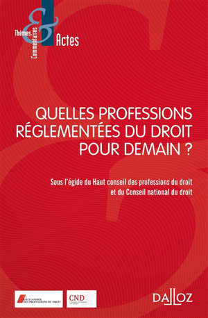 Quelles professions réglementées du droit pour demain ?
