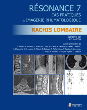 Résonance : cas pratiques en imagerie rhumatologique. Volume 7, Rachis lombaire