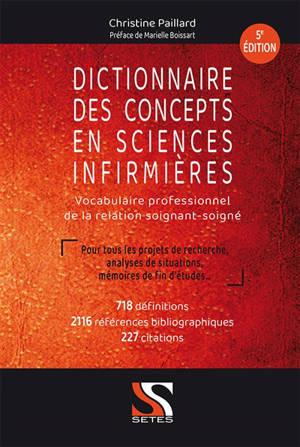 Dictionnaire des concepts en sciences infirmières : vocabulaire professionnel de la relation soignant-soigné