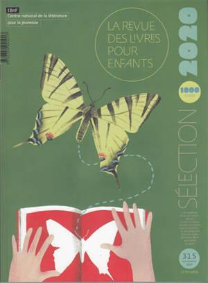 Revue des livres pour enfants (La). n° 315, Sélection 2020 : 1.000 titres