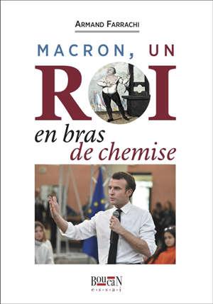 Macron, un roi en bras de chemise