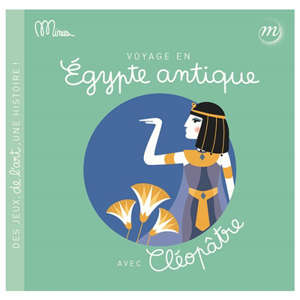 Voyage en Egypte antique avec Cléopâtre
