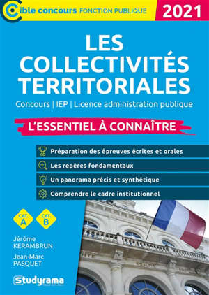 Les collectivités territoriales 2021 : l'essentiel à connaître : concours, IEP, licence administrative publique, cat. A, cat. B