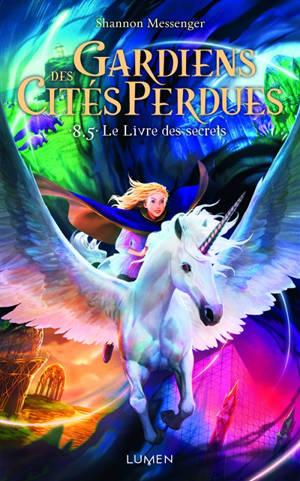 Gardiens des cités perdues. Volume 8,5, Le livre des secrets