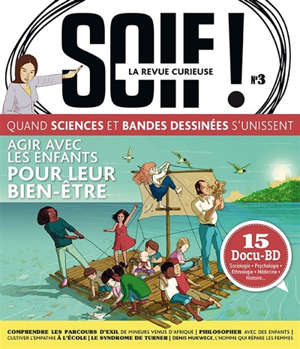 Soif ! : la revue curieuse. n° 3, Agir avec les enfants pour leur bien-être
