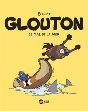 Glouton. Volume 3, Le mal de la mer