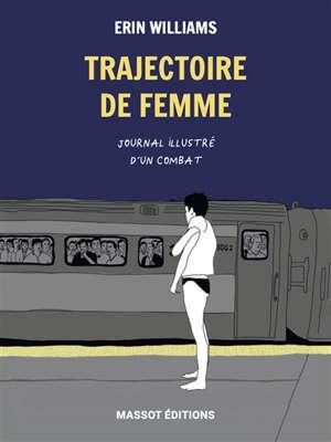 Trajectoire de femmes : journal illustré d'un combat