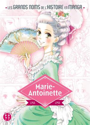 Marie-Antoinette : 1755-1793