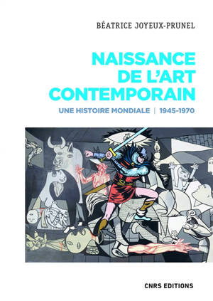 Naissance de l'art contemporain 1945-1970 : une histoire mondiale