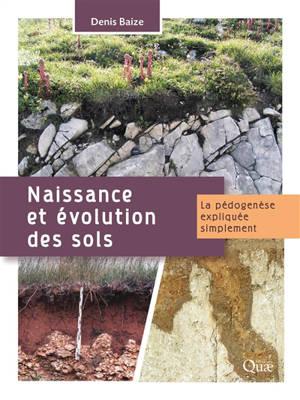 Naissance et évolution des sols : la pédogenèse expliquée simplement