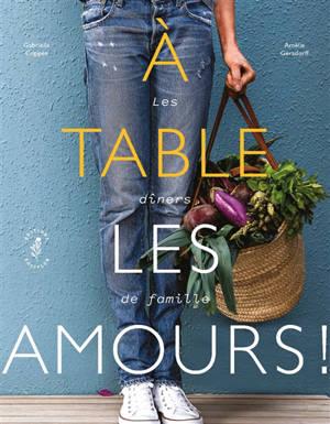 A table les amours ! : les dîners de famille
