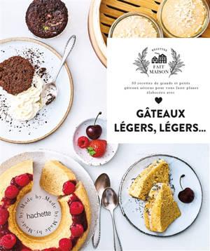 Gâteaux légers, légers... : 35 recettes de grands et petits gâteaux aériens pour vous faire plaisir élaborées avec amour