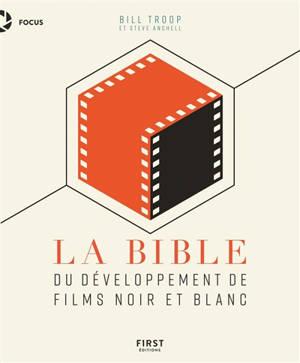 La bible du développement de films noir et blanc