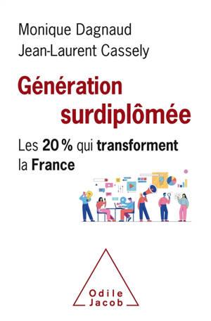Génération surdiplômée : les 20 % qui transforment la France
