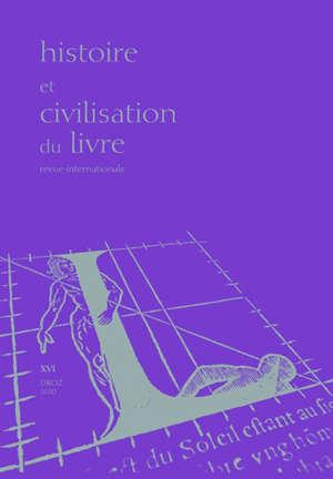 Histoire et civilisation du livre. n° 16, Où va l'histoire du livre ? : bilans et chantiers dans le sillage d'Henri-Jean Martin (1924-2007)