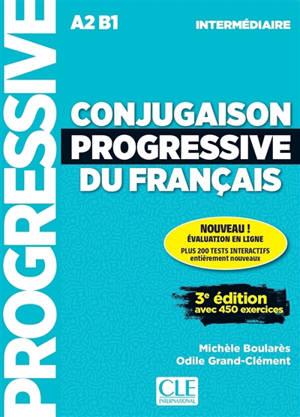 Conjugaison progressive du français : A2-B1 intermédiaire : avec 450 exercices