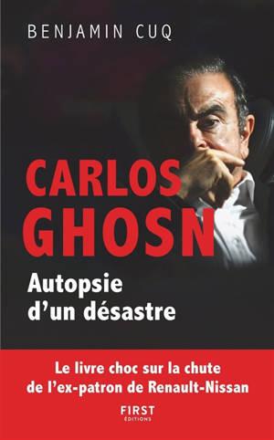Carlos Ghosn : autopsie d'un désastre