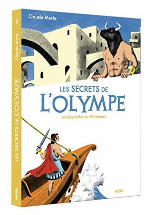 Les secrets de l'Olympe. Volume 6, Le labyrinthe du Minotaure