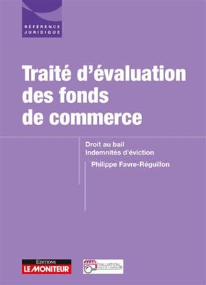 Traité d'évaluation des fonds de commerce : droit au bail, indemnités d'éviction