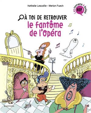 A toi de retrouver, Le fantôme de l'opéra