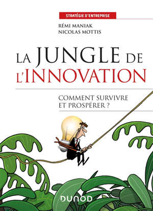 La jungle de l'innovation : comment survivre et prospérer ?