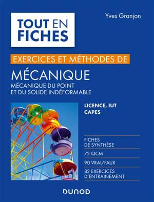 Mécanique du point et du solide indéformable, exercices et méthodes : licence, IUT, Capes