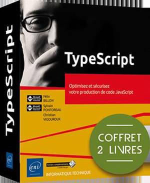TypeScript : optimisez et sécurisez votre production de code JavaScript : coffret 2 livres