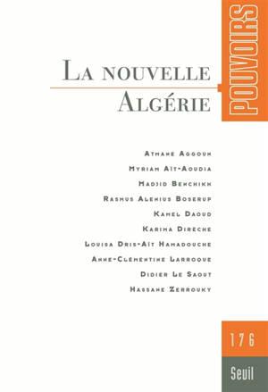 Pouvoirs. n° 176, La nouvelle Algérie