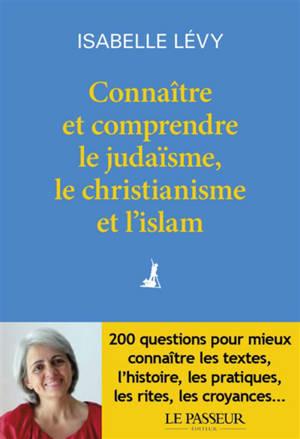 Connaître et comprendre le judaïsme, le christianisme et l'islam