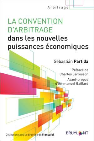 La convention d'arbitrage dans les nouvelles puissances économiques