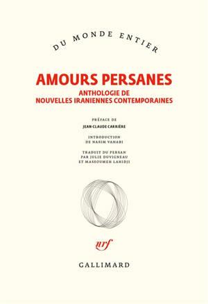 Amours persanes : anthologie de nouvelles iraniennes contemporaines