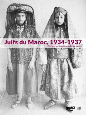 Juifs du Maroc, 1934-1937 : photographies de Jean Besancenot : exposition, Paris, Musée d'art et d'histoire du judaïsme, du 30 juin 2020 au 2 mai 2021