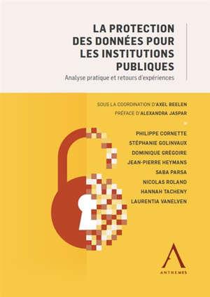 La protection des données pour les institutions publiques : analyse pratique et retours d'expériences
