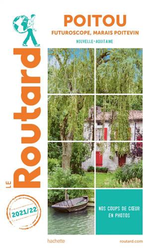 Poitou : Futuroscope, Marais poitevin, Nouvelle-Aquitaine : 2021-2022